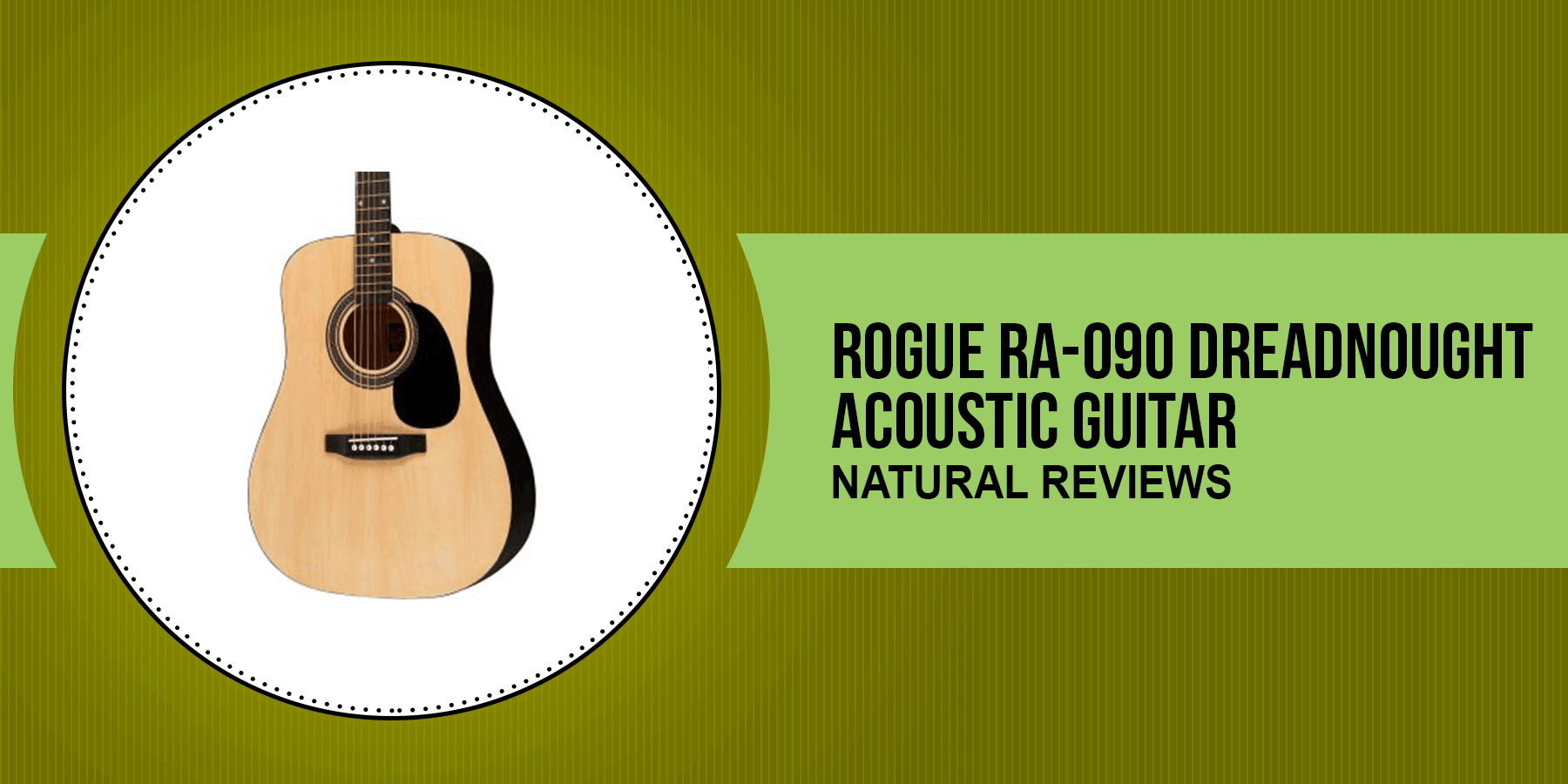 Rogue Ra-090 Dreadnought Guitar Natural Review