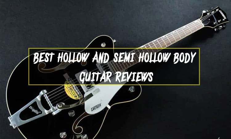 Best Hollow And Semi Hollow Body Guitar Reviews in 2021