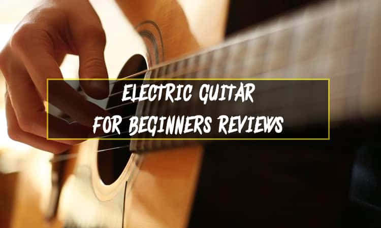 Best Beginner Electric Guitar Reviews