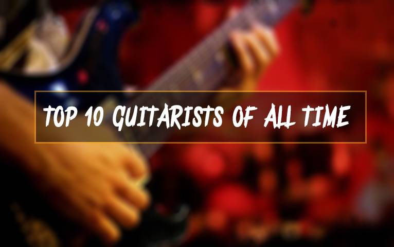 Top 10 Guitarists of All Time