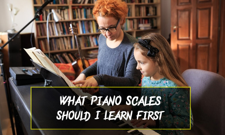 What Piano Scales Should I Learn First: Beginners Guide