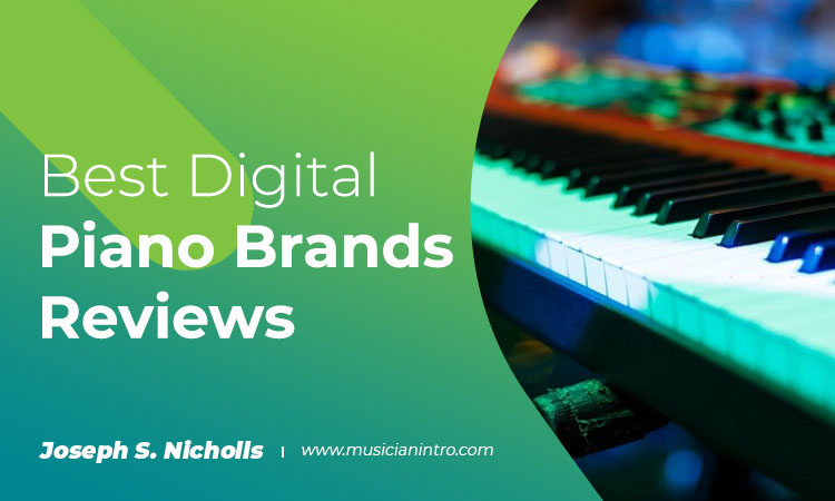 4 Best Digital Piano Brands Reviews [Top- Rated Brands]