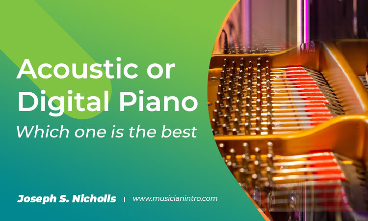 Acoustic or Digital Piano – Which One is the Best?