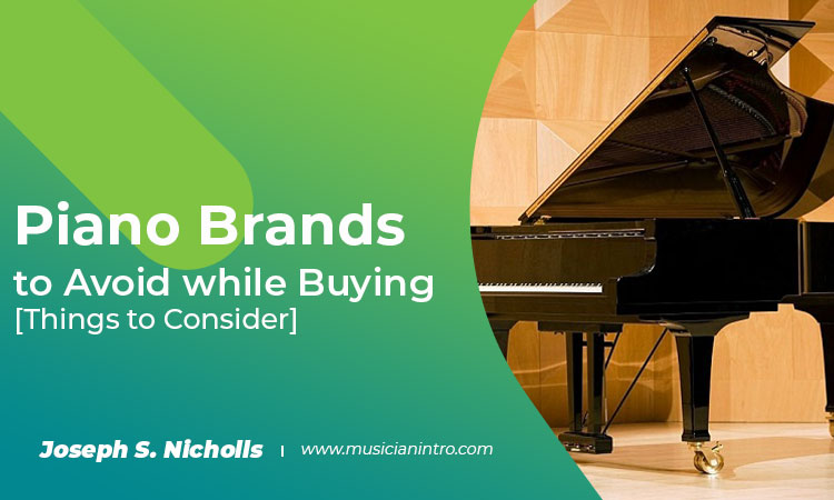 Piano Brands to Avoid While Buying [Things to Consider]